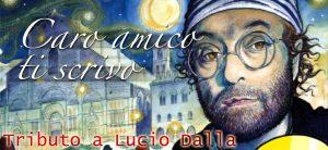 Caro amico ti scrivo, omaggio a Lucio Dalla @ Teatro Mascagni